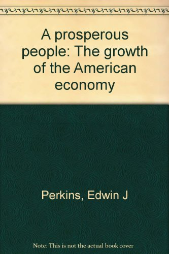 A prosperous people: The growth of the American economy (0536590087) by Edwin J Perkins