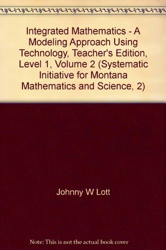 Integrated Mathematics - A Modeling Approach Using: Johnny W Lott,