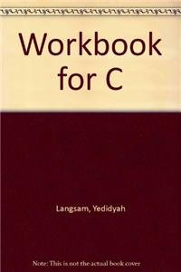 Workbook for C: Langsam, Yedidyah