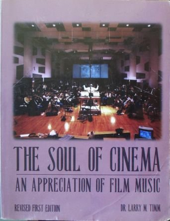 The Soul of Cinema : An Appreciation: Larry M. Timm