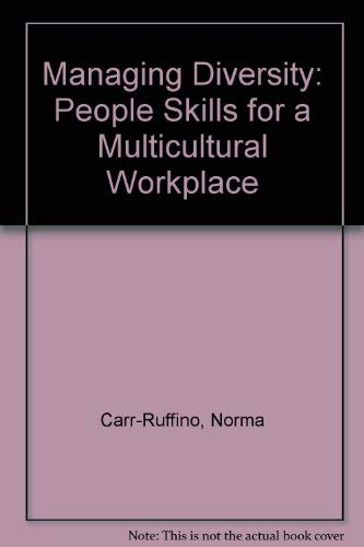 Managing Diversity: People Skills for a Multicultural: Carr-Ruffino, Norma