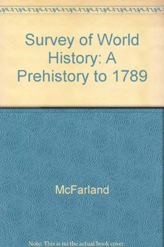 Survey of World History: A Prehistory to 1789 (9780536607805) by McFarland