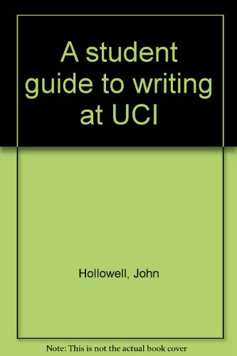 A student guide to writing at UCI: Hollowell, John