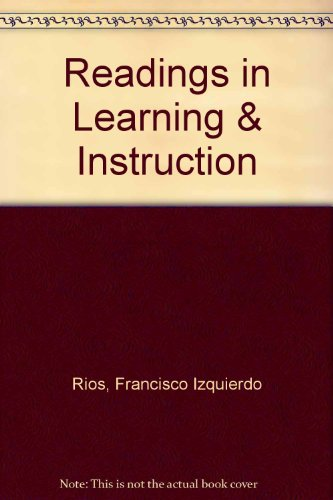 Readings in Learning and Instruction: Rios, Francisco Izquierdo;