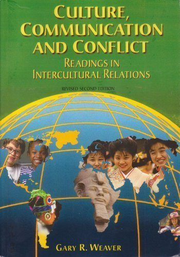 Culture, Communications and Conflict : Readings in: Gary R. Weaver