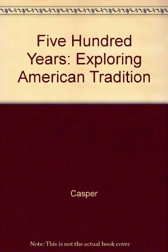 9780536614056: Five Hundred Years: Exploring American Tradition