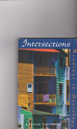 Intersections: Readings in Sociology A Customized Sociology Reader