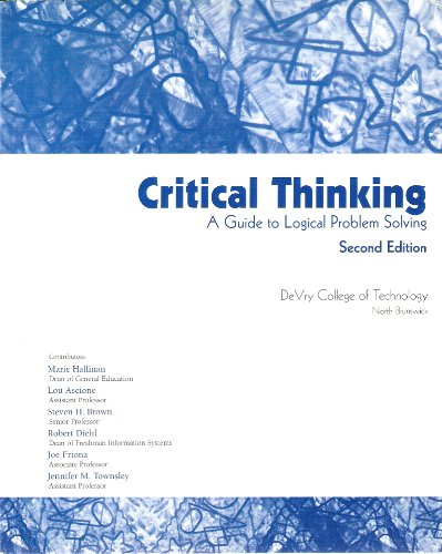 Critical Thinking A Guide to Logical Problem: Marie Hallinan