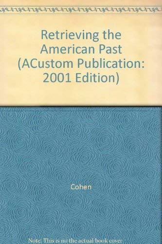 Retrieving the American Past (ACustom Publication: 2001: Cohen