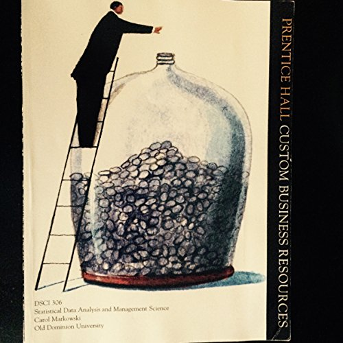 Statistical Data Analysis and Management Science (CUSTOM for Old Dominion University, DSCI 306): ...