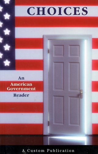 Choices: An American Government Reader