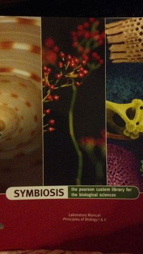 9780536649720: SYMBIOSIS the Pearson Custom Library for the Biological Sciences (Laboratory Manual Principles of Biology I & II