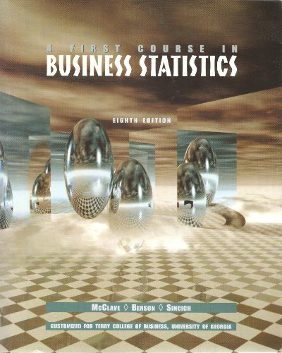 A First Course in Business Statistics: Customized: James T. McClave,