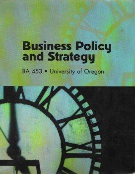 Business Policy and Strategy BA 453 University: Thomas L Wheelan,