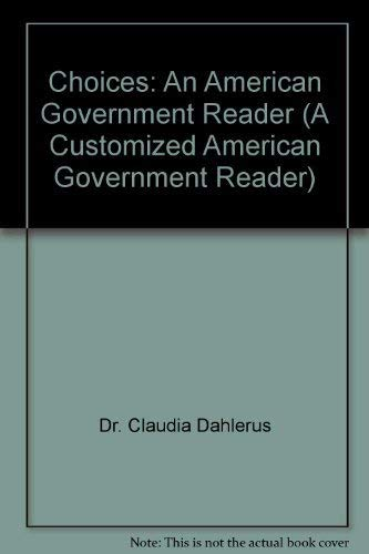 9780536671301: Choices: An American Government Reader (A Customized American Government Reader)