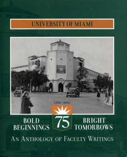 9780536677624: Bold Beginnings / Bright Tomorrows: An Anthology of Faculty Writings (University of Miami 1926 - 2001)