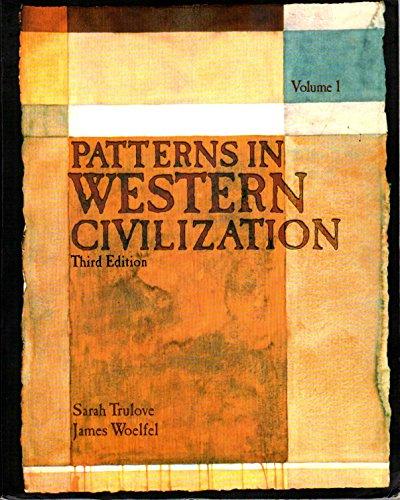 Patterns in Western Civilization (Volume 1): Sarah Chappell Trulove;