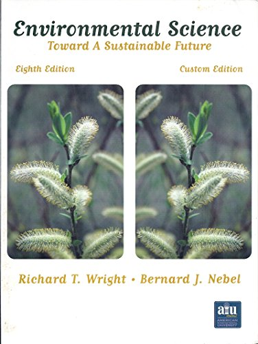 Environmental Science: Toward a Sustainable Future (Custom Edition): Richard T. Wright, Bernard J. ...