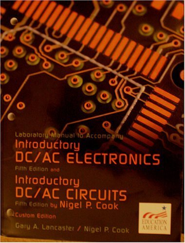 Laboratory Manual to Accompany Introductory DC/AC Electronics and Introductory DC/AC ...