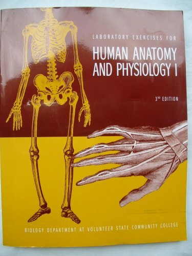 Laboratory Exercises for Human Anatomy and Physiology: Jeffery Kent, Ph.