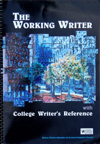 The Working Writer - with College Writer's Reference: Toby Fulwiler, Alan R. Hayakawa