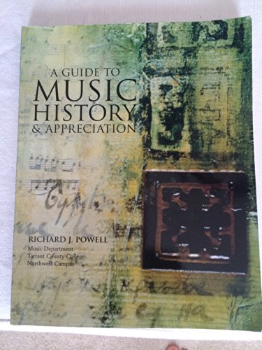 A Guide To Music History & Appreciation: Powell, Richard J.