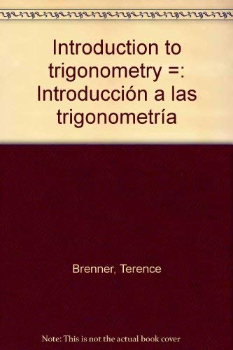 Introduction to trigonometry =: Introduccioà n a las: Brenner, Terence