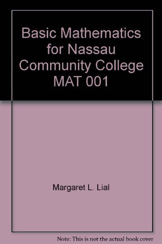 Basic Mathematics for Nassau Community College MAT: Margaret L. Lial,