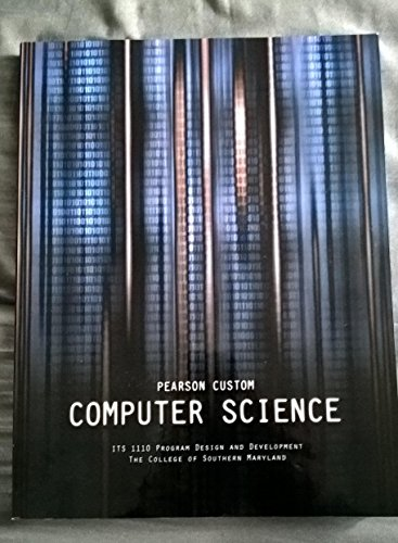 9780536713667: Pearson Custom Computer Science, ITS 1110 Program Design and Development, The College of Southern Maryland