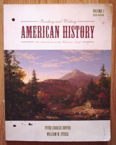 9780536728203: Reading and Writing American History- An Introduction to the Historian's Craft (Vol. 1 3rd Edition)(2003) (Volume 1)