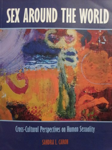 9780536728388: Sex around the world: Cross-cultural perspectives on human sexuality