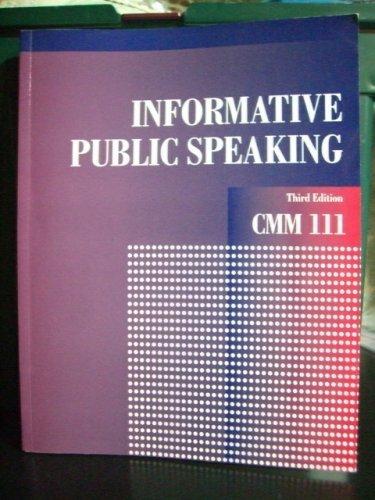 Informative Public Speaking CMM 111: Steven Beebe