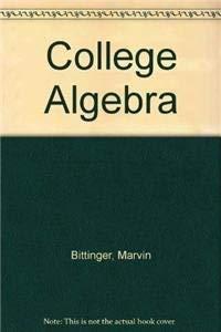 College Algebra: Bittinger MD, Marvin