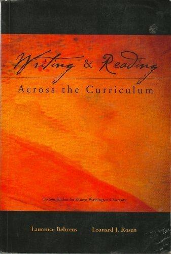 Writing&Reading Across the Curriculum (Custom Edition for Eastern Washington University) (0536742022) by Laurence Behrens; Leonard J. Rosen; Laurence Behrens; Leonard J. Rosen