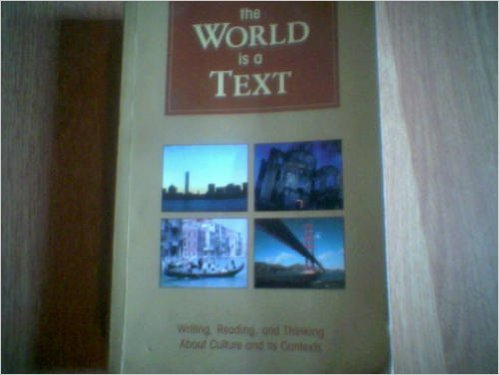 9780536748195: The World Is a Text (Writing, Reading, and Thinking About Culture and Its Context)