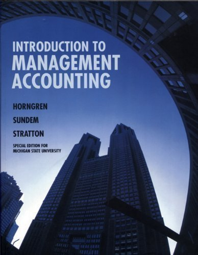 Introduction to Management Accounting: Horngren; Sundem; Stratton
