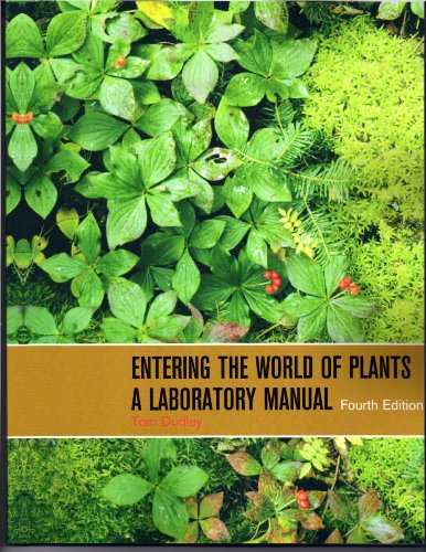Entering The World of Plants/ A Laboratory Manual: Tom Dudley