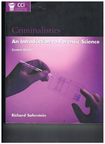 Criminalistics: An Introduction to Forensic Science: Richard Saferstein