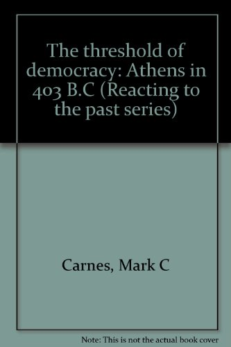 9780536753823: The threshold of democracy: Athens in 403 B.C (Reacting to the past series)