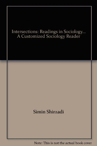 Intersections: Readings in Sociology. A Customized Sociology Reader: Shirzadi, Simin