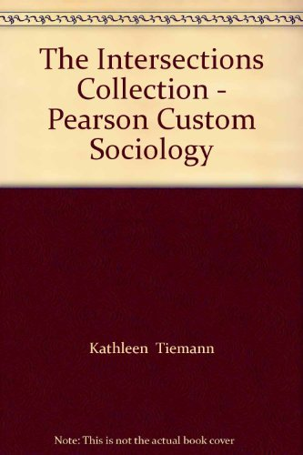 The Intersections Collection Pearson Custom Sociology: Peter L Berger,