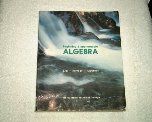 Beginning&Intermediate Algebra (0536805008) by Margaret L. Lial; John Hornsby; Terry McGinnis; Margaret L. Lial; John Hornsby; Terry McGinnis