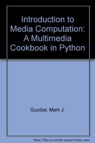 9780536805485: Introduction to Media Computation: A Multimedia Cookbook in Python