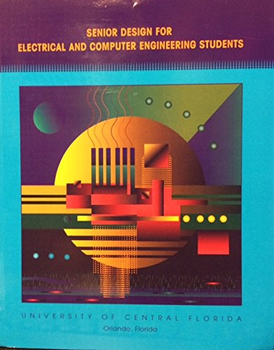 9780536809827: Senior Design for Electrical and Computer Engineering Students: University of Central Florida
