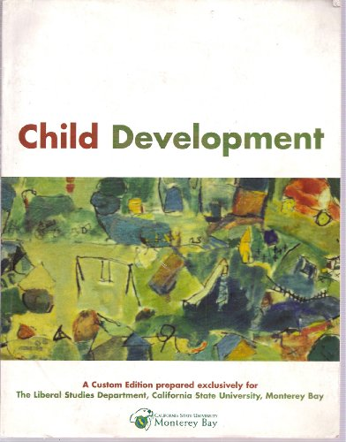 Child Development. A Custom Edition Prepared Exclusively for The Liberal Studies Department, ...