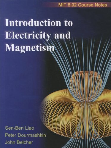 9780536812070: Introduction to Electricity and Magnetism: MIT 8.02 Course Notes