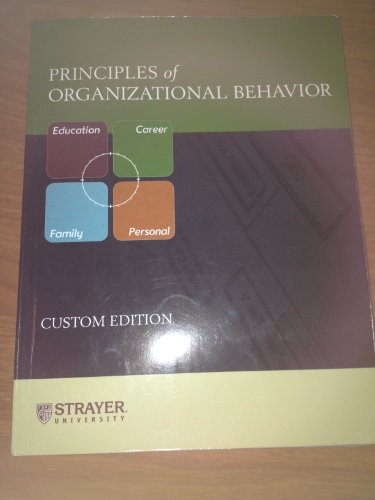 Principles of Organizational Behavior: Custom Edition: Stephen P. Robbins