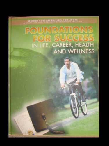 9780536814401: Foundations for Success in Life, Career, Health and Wellness (2nd Custom Edition for JROTC)