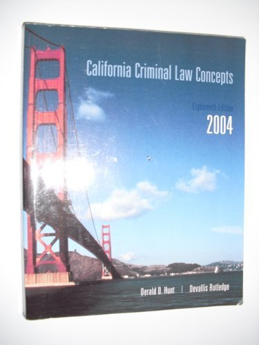 California Criminal Law Concepts 2004 (18th): d.hunt, derald