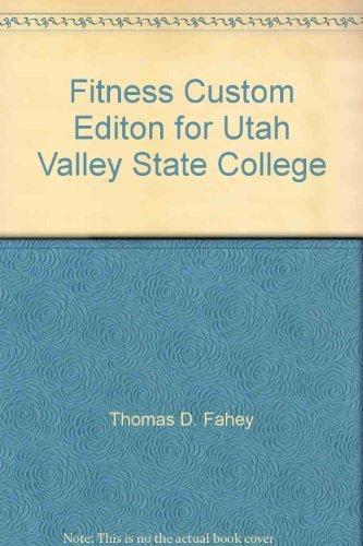 Fitness Custom Editon for Utah Valley State: Thomas D. Fahey;